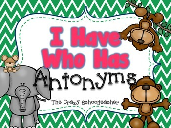 I Have Who Has {Antonyms}