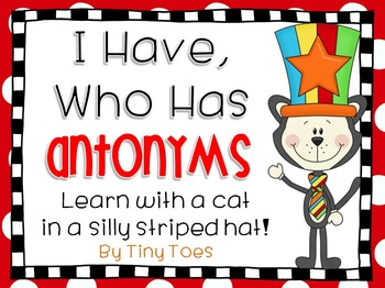 I Have, Who Has? Antonyms - Cat with a Silly Striped Hat
