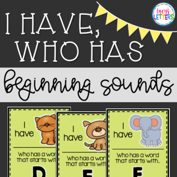 I Have Who Has - Beginning Sounds