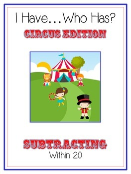 I Have Who Has - CIRCUS - Subtracting within 20 - Math Fol