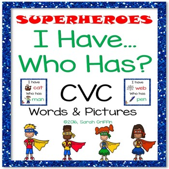 I Have, Who Has? ~ CVC Words ~ Superheroes