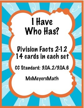 I Have, Who Has? Division Facts 2-12