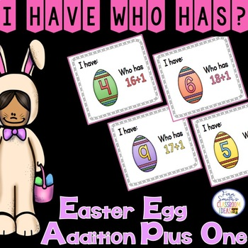 I Have, Who Has? Easter Egg Addition Facts - Plus One