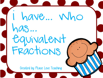 Equivalent Fractions - I Have, Who Has