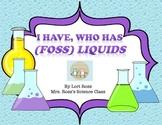 I Have Who Has (FOSS) Liquids
