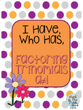 I Have, Who Has, Factoring Trinomials