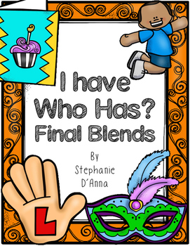 I Have Who Has? Final Blends