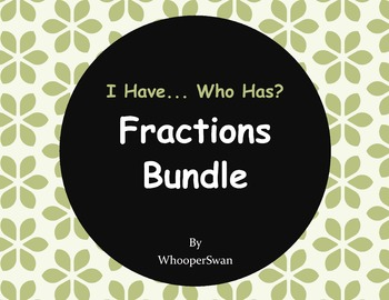 I Have, Who Has - Fractions Bundle