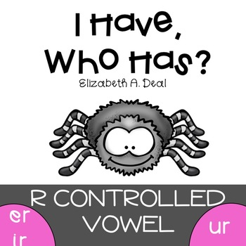 I Have, Who Has Game: R Controlled Vowels ER, IR, UR Edition