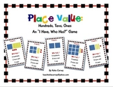 """I Have, Who Has?"" Game - Place Value: Hundreds, Tens, One"