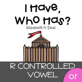 I Have, Who Has Game: R Controlled Vowel OR