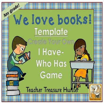 I Have - Who Has Game TEMPLATE Books/READING Theme **Make