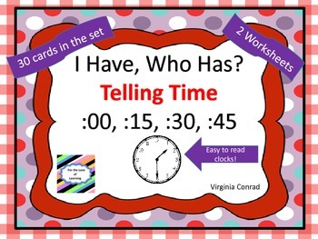 I Have Who Has? Game--Telling Time to 15 Minute Intervals