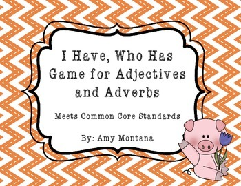 """I Have, Who Has"" Game for Adjectives and Adverbs"