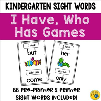 I Have Who Has Games - 2 sets - Kindergarten Dolch Sight W