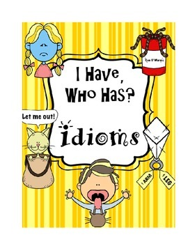 I Have Who Has? Idioms Game--4 sets of 22 cards