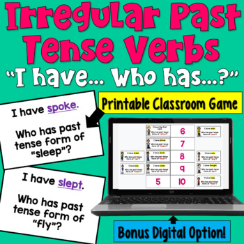 I Have... Who Has:  Irregular Past Tense Verbs  Whole Clas