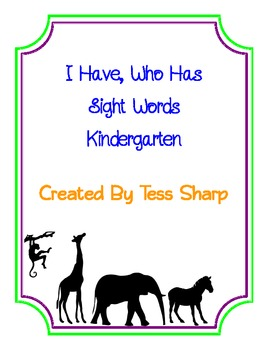 I Have, Who Has Kindergarten Sight Words