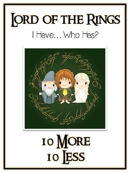 I Have Who Has - LORD OF THE RINGS - Ten More Ten Less - M
