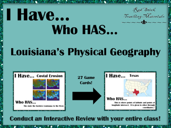 I Have..Who Has... Louisiana's Physical Geography