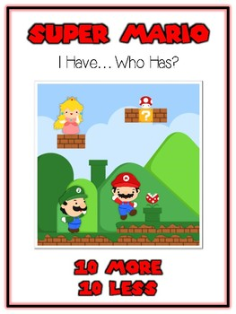 I Have Who Has - MARIO BROTHERS - Ten More Ten Less - Math