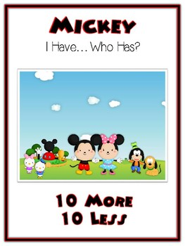 I Have Who Has - MICKEY MOUSE - Ten More Ten Less - Math F