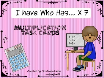 I Have Who Has Multiplication Cards x7