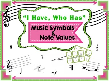 """""""I Have, Who Has"""" Music Game, Symbols and Note Values"""