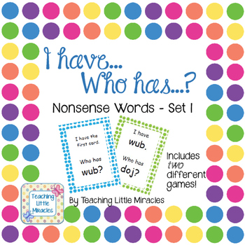 I Have...Who Has...? Nonsense Words Set 1