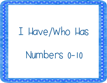 I Have/Who Has Numbers 0-10