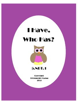 I Have, Who Has? Place Value 5.NBT.1 (freebie)