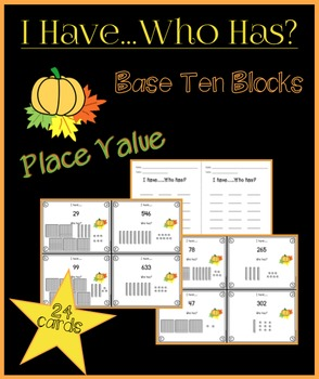 I Have Who Has Place Value - Base Ten Blocks (Fall)