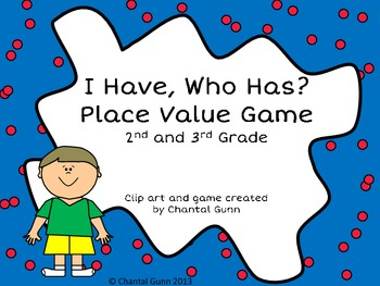 I Have, Who Has? Place Value Game 0-999 2nd and 3rd Grade-
