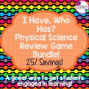 I Have, Who Has? Physical Science Review Game Bundle! 25%