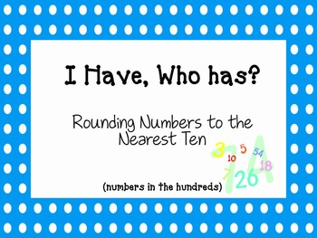I Have, Who Has? Rounding Numbers to the Nearest Ten {CCSS