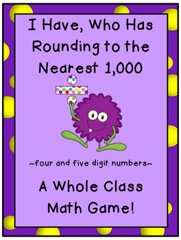 I Have, Who Has Rounding to the Nearest 1,000 (four and fi