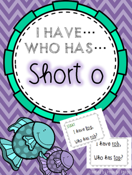 I Have, Who Has SHORT O WORDS