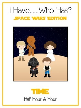 I Have Who Has - SPACE WARS - Telling Time Half Hour & Hou