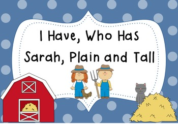 I Have, Who Has Sarah, Plain and Tall- A whole class readi