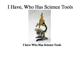 I Have, Who Has Science Tools