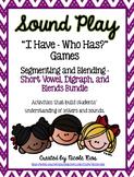 I Have, Who Has? Segmenting/Blending Big Bundle (Short Vow