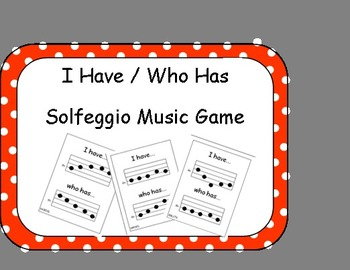 I Have / Who Has Solfeggio Game