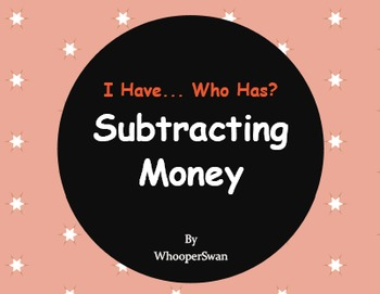 I Have, Who Has - Subtracting Money