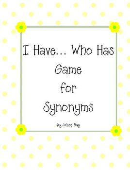 I Have Who Has Synonym Review Game