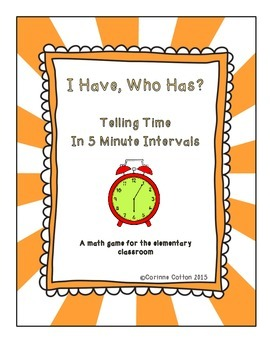 I Have, Who Has? Telling Time in 5 minute intervals Game