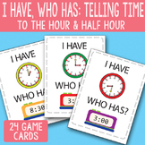 I Have, Who Has Telling Time to The Half Hour and Hour Pri