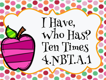 I Have, Who Has? Ten Times 4.NBT.A.1
