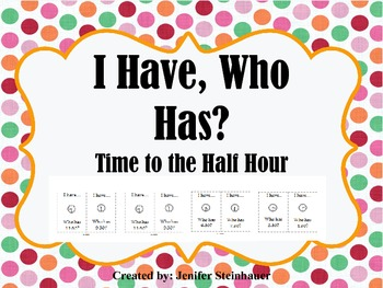 Time to the Half Hour: I Have, Who Has