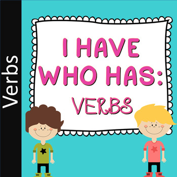 I Have Who Has: Verbs
