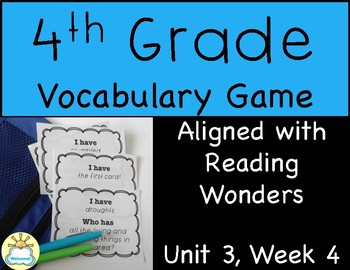 I Have Who Has Vocab Game (Reading Wonders 4th Grade Unit